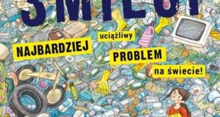 Śmieci. Najbardziej uciążliwy problem na świecie! – Wszystko o śmieciach [recenzja]