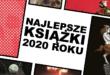 Najlepsze książki 2020 roku