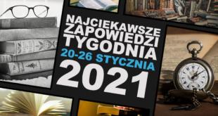 Najciekawsze zapowiedzi tygodnia 20-26 stycznia 2021