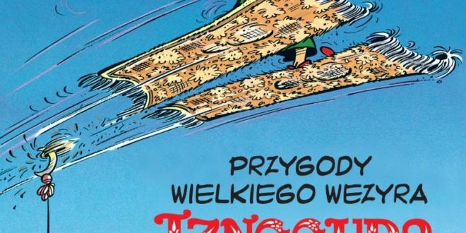 Przygody wielkiego wezyra Iznoguda, tom 3 – komiksowe ćwiczenia stylistyczne [recenzja]